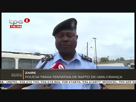 Polícia trava tentativa de rapto de uma criança no Zaire