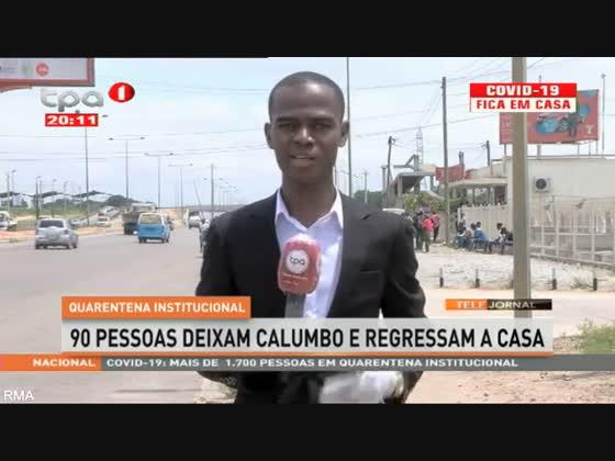 Quarentena institucional - 90 Pessoas deixam Calumbo e regressam a casa
